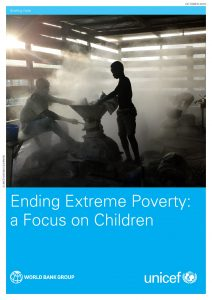 Ending Extreme Poverty - a Focus on Children Oct 2016_UNICEF, World Bank