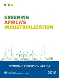 Greening Africa's Industrialization - Economic Report on Africa 2016_UNECA