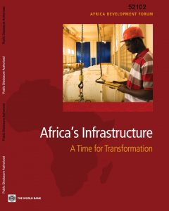 Africa's Infrastructure. A Time for Transformation_World Bank, Agence Francaise du Développement